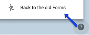 Back to the old Forms (Google Forms)