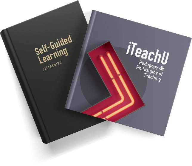 Two text books. One titled: Self-Guided Learning_eCampus and the other: iTeachU-Pedagogy and Philosophy of Teaching