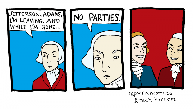 comic by zach hanson and reparrish showing Jefferson, Adams, and Washington a comedy about two parties vs. one