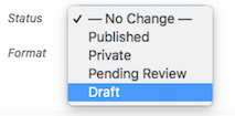 Choices are Published, Private, Pending Review, Choose Draft